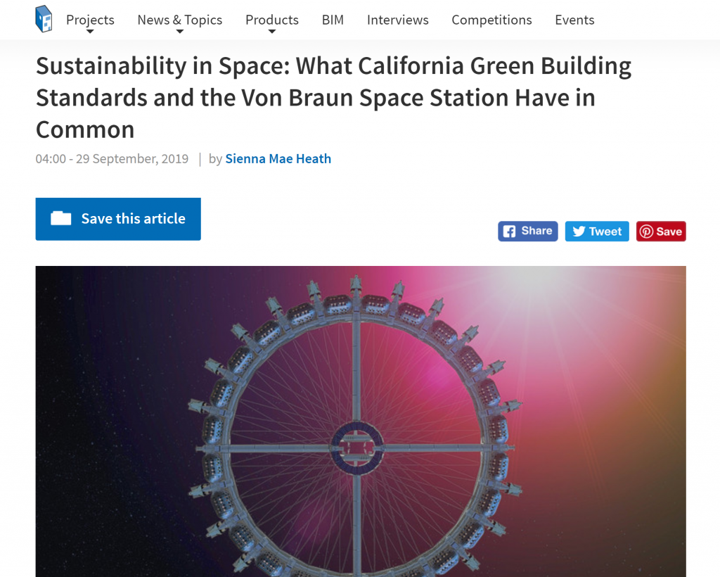 """""""Sustainability in Space: What California Green Building Standards and the Von Braun Space Station Have in Common"""" by Sienna Mae Heath published on ArchDaily, the world's most visited architecture website, which provides """"inspiration and knowledge to help architects build better cities."""""""